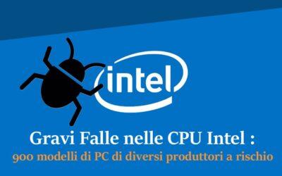 Gravi Falle nelle CPU Intel : 900 modelli di PC di diversi produtturi a rischio